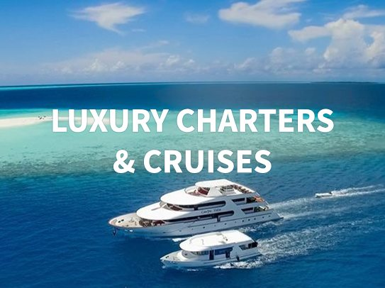 Luxury Charters & Cruises